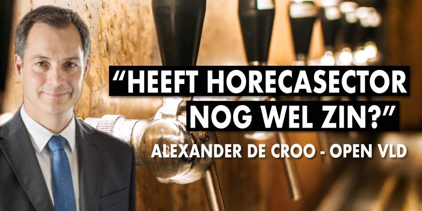 """De Croo: """"Willen we wel nog horeca in België? Weinig kapitaal. Weinig winst."""""""